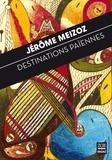 Jérôme Meizoz - Destinations païennes - Proses brèves.