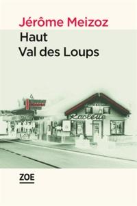 Jérôme Meizoz - Haut Val des Loups.