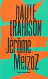 Jérôme Meizoz - Haute trahison - Monologue.