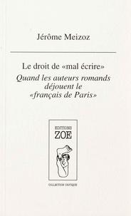 """Jérôme Meizoz - Le droit de """"mal écrire"""" - Quand, les auteurs romands déjouent le """"français de Paris""""."""