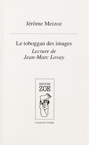 Le Toboggan des images. Lecture de Jean-Marc Lovay