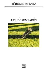 Jérôme Meizoz - Les Désemparés.