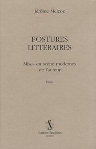 Jérôme Meizoz - Postures littéraires - Mises en scène modernes de l'auteur.