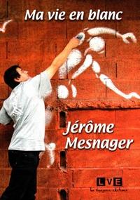 Jérôme Mesnager - Ma vie en blanc.
