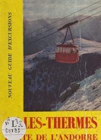 Jérôme Miquel et André Charavel - Nouveau guide d'Ax-les-Thermes, de la Haute-Ariège et de l'Andorre - Avec une notice historique.