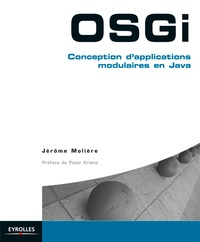 Jérôme Molière - OSGi - Conception d'applications modulaires en Java.