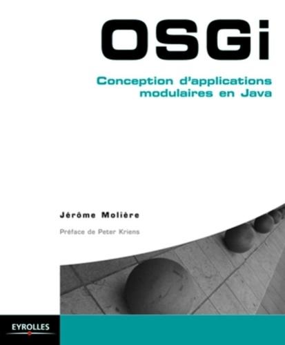 Jérôme Molière - OSGi - Conception d'applications modulaires en Java.