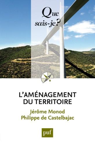 L'aménagement du territoire - Jérôme Monod, Philippe de Castelbajac - 9782130732563 - 6,49 €