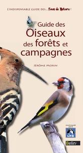 Jérôme Morin et Editions Belin - Guide des oiseaux des forêts et campagnes.