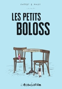 Jérôme Mulot et Florent Ruppert - Les petits boloss.