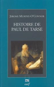 Jerome Murphy-O'Connor - Histoire de Paul de Tarse - Le Voyageur du Christ.