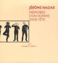 Jérôme Nadar - Mémoires d'un homme sans tête.