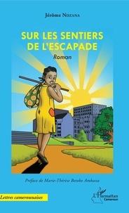 Jérôme Ndzana - Sur les sentiers de l'escapade.