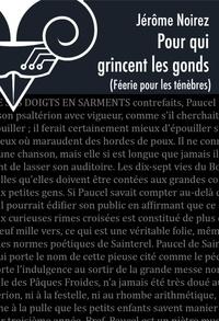 Jérôme Noirez - Féerie pour les Ténèbres Tome 5 : Pour qui grincent les gonds.