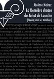 Jérôme Noirez - Féerie pour les Ténèbres Tome 7 : La dernière chasse de Joliot de Lourche.