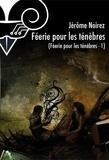 Jérôme Noirez - Féerie pour les ténèbres.