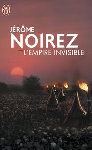 Jérôme Noirez - L'empire invisible.