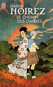 Jérôme Noirez - Le chemin des ombres.