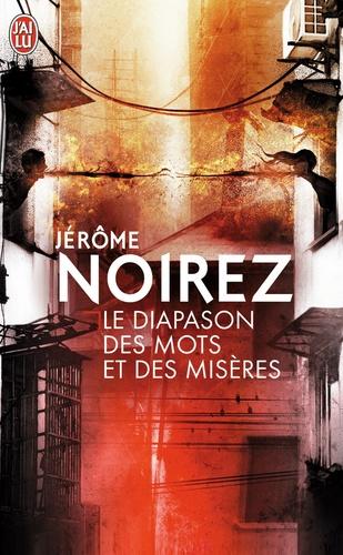 Jérôme Noirez - Le diapason des mots et des misères.