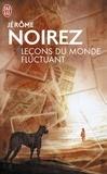 Jérôme Noirez - Leçons du monde fluctuant.