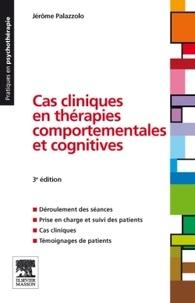 Jérôme Palazzolo - Cas cliniques en thérapies comportementales et cognitives.