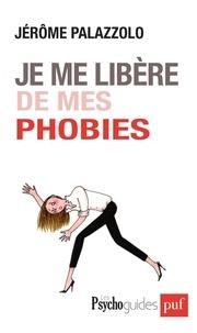 Jérôme Palazzolo - Je me libère de mes phobies.