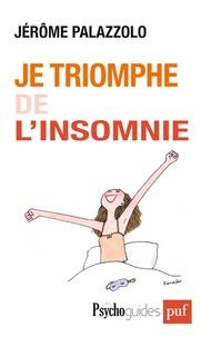 Je triomphe de l'insomnie - Jérôme Palazzolo |