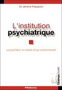 Linstitution psychiatrique.pdf