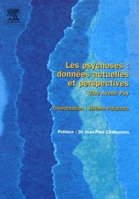 Jérôme Palazzolo - Les psychoses : données actuelles et perspectives.