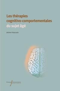 Jérôme Palazzolo - Les thérapies cognitivo-comportementales du sujet âgé.