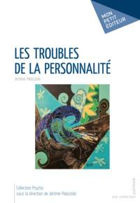 Jérôme Palazzolo - Les troubles de la personnalité.