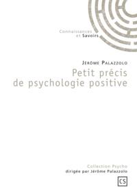 Jérôme Palazzolo - Petit précis de psychologie positive.