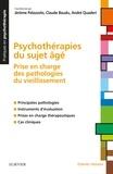 Jérôme Palazzolo et Claude Baudu - Psychothérapies du sujet âgé - Prise en charge des pathologies du vieillissement.