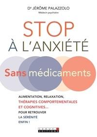 Jérôme Palazzolo - Stop à l'anxiété sans médicaments.