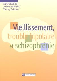 Jérôme Palazzolo et Mircea Polosan - Vieillissement, trouble bipolaire et schizophrénie.