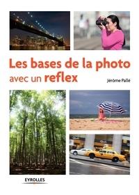 Jérôme Pallé - Les bases de la photo avec un reflex.