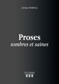 Jérôme Pasbecq - Proses sombres et saines.