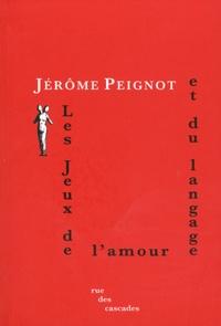 Jérôme Peignot - Les Jeux de l'amour et du langage.