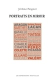 Jérôme Peignot - Portraits en miroir - D'Aragon à Valéry.