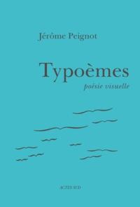 Jérôme Peignot - Typoèmes - Poésie visuelle.
