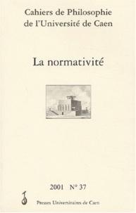 Jérôme Pelletier et Joëlle Proust - Cahiers de Philosophie de l'Université de Caen N° 37/2001 : La normativité. - Avec CD-ROM.