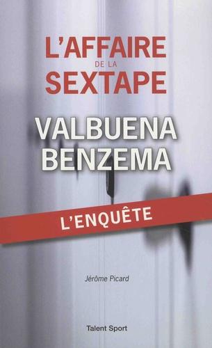 L'affaire de la sextape Valbuna - Benzema. L'enquète