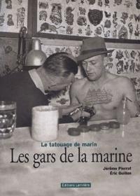 Jérôme Pierrat et Eric Guillon - Les gars de la marine - Le tatouage de marin.