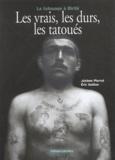 Jérôme Pierrat et Eric Guillon - Les vrais, les durs, les tatoués - Le tatouage à Biribi.