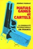Jérôme Pierrat - Mafias, gangs et cartels - La criminalité internationale en France.