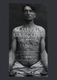 Jérôme Pierrat et Eric Guillon - Mauvais garçons - Portraits de tatoués (1890-1930).