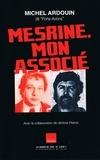 Jérôme Pierrat et Michel Ardouin - Mesrine mon associé.