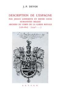 Jérôme-Pierre Devos - Description de l'Espagne par Jehan Lhermite et Henri Cock, humanistes belges, archers du corps de la garde royale (1560-1622, 1554?-...) - Extrait du Passe-temps, manuscrit II, 1028 de la Bibliothèque Royale de Bruxelles.