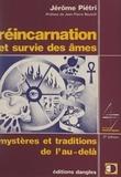 Jérôme Pietri et Michel Miller - Réincarnation et survie des âmes - Mystères et traditions de l'au-delà.