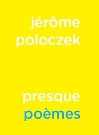 Jérôme Poloczek - Presque poèmes.